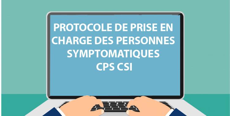 PROTOCOLE de prise en charges personnes symptomatiques CPS CSI