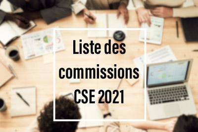 Liste des commissions CSE 2021